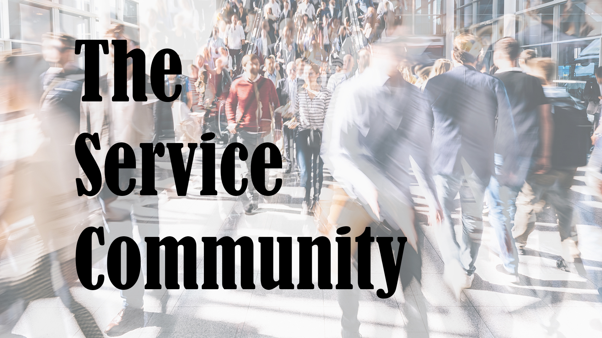 The Service Community: Bringing Service Leaders Together
